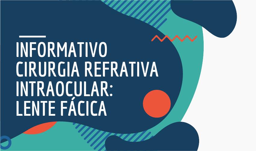 INFORMATIVO Cirurgia refrativa intraocular Lente facica