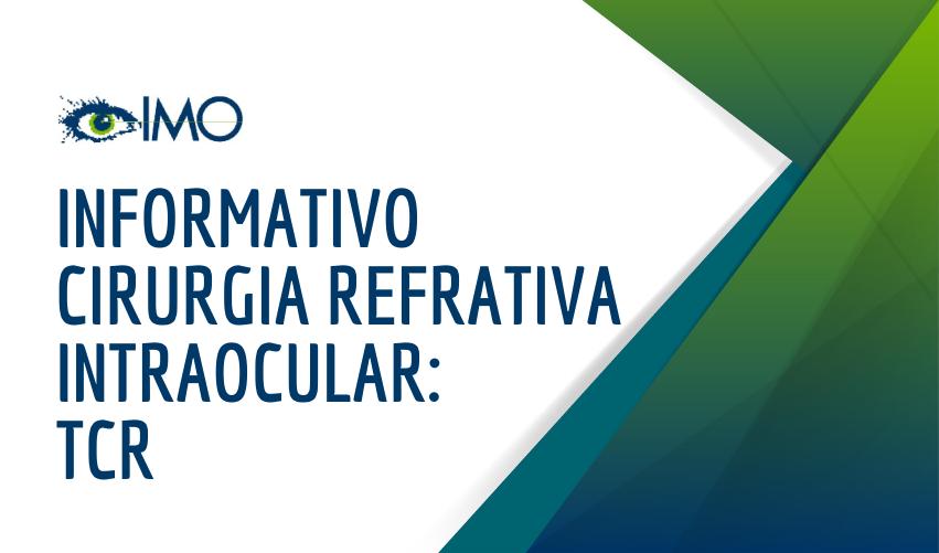 Informativo Cirurgia Refrativa Intraocular: TCR